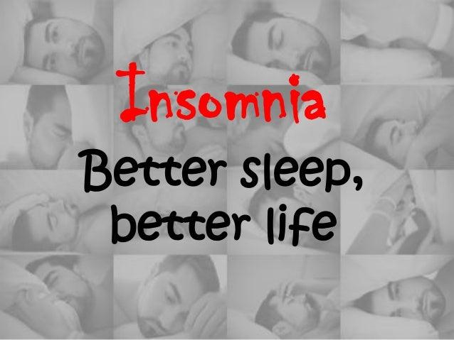 Insomnia better sleep, better life