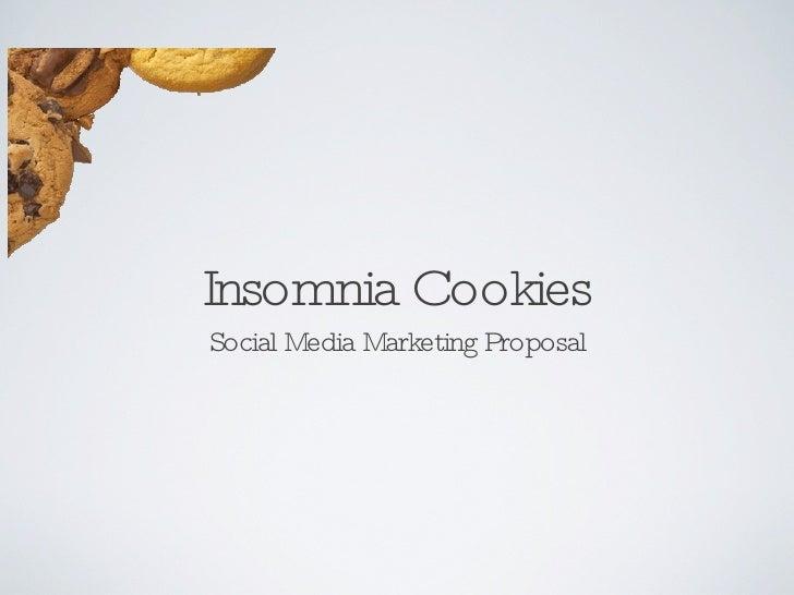 Insomnia Cookies <ul><li>Social Media Marketing Proposal </li></ul>