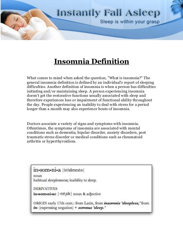 """Insomnia DefinitionWhat comes to mind when asked the question, """"What is insomnia?"""" Thegeneral insomnia definition is defin..."""