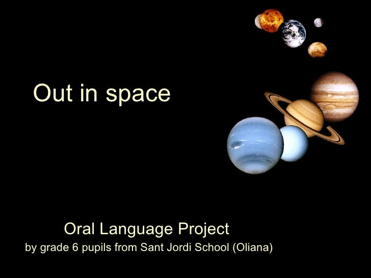 Out in space Oral Language Project  by grade 6 pupils from Sant Jordi School (Oliana)