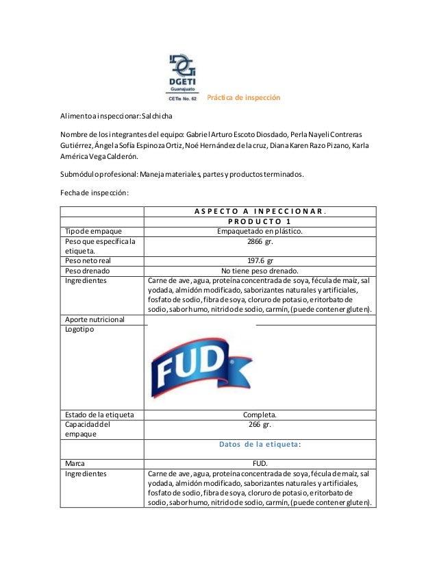 Práctica de inspección Alimentoainspeccionar:Salchicha Nombre de losintegrantesdel equipo: Gabriel ArturoEscotoDiosdado,Pe...
