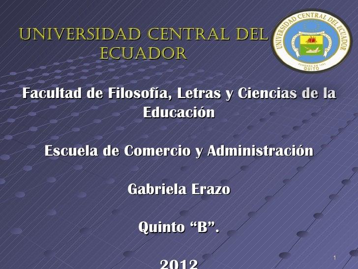 Universidad Central del        eCUadorFacultad de Filosofía, Letras y Ciencias de la                 Educación   Escuela d...