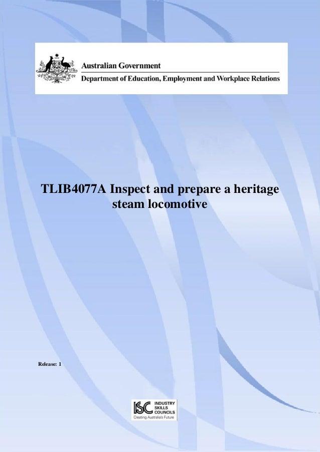 TLIB4077A Inspect and prepare a heritage            steam locomotiveRelease: 1