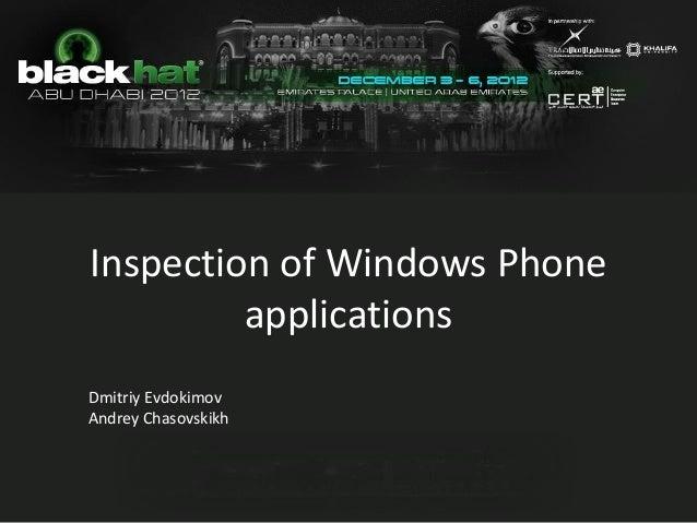 Inspection of Windows Phone         applicationsDmitriy EvdokimovAndrey Chasovskikh