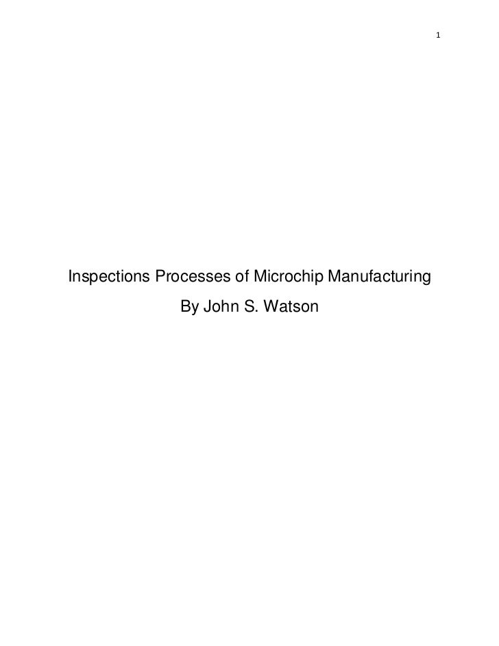 1Inspections Processes of Microchip Manufacturing              By John S. Watson
