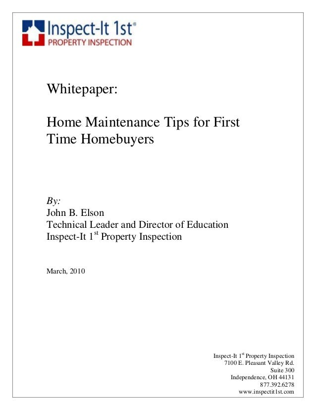 coachingWhitepaper:Home Maintenance Tips for FirstTime HomebuyersBy:John B. ElsonTechnical Leader and Director of Educatio...