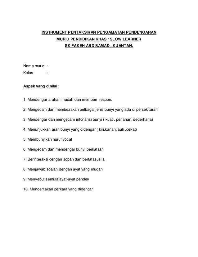 INSTRUMENT PENTAKSIRAN PENGAMATAN PENDENGARAN                   MURID PENDIDIKAN KHAS / SLOW LEARNER                      ...
