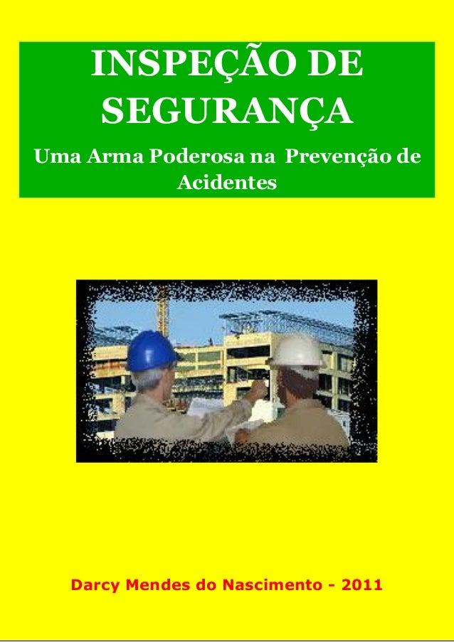 Inspeção de Segurança – Uma Arma Poderosa na Prevenção de Acidentes – 1ª Edição 1 Os Vários Tipos De Inspeções De Seguranç...
