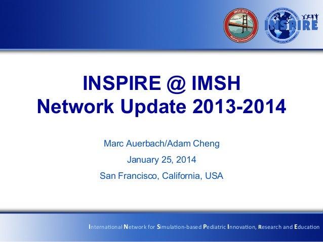 INSPIRE 2014 Updates (San Francisco, CA)