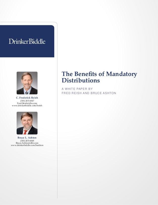 The Benefits of Mandatory                                Distributions                                A WHI T E PA P E R B...