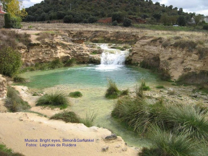 Musica: Bright eyes, Simon&Garfunkel Fotos:  Lagunas de Ruidera