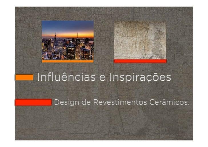 Inspirações e influência do Design de Revestimento Cerâmico