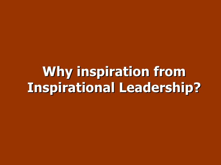 Inspiration From Inspirational Leadership