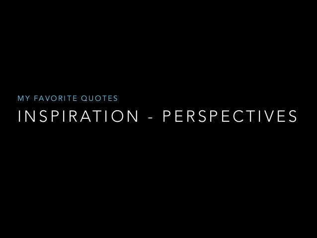 Inspiration - Perspectives: My favorite Quotes for Business and Management