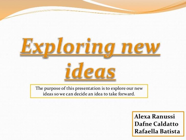 Inspirational and exploring ideas