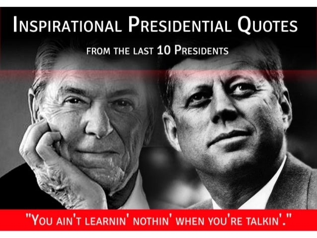 Inspirational presidential quotes