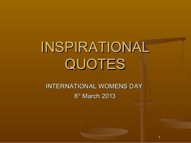 INSPIRATIONAL   QUOTESINTERNATIONAL WOMENS DAY       8TH March 2013                           1