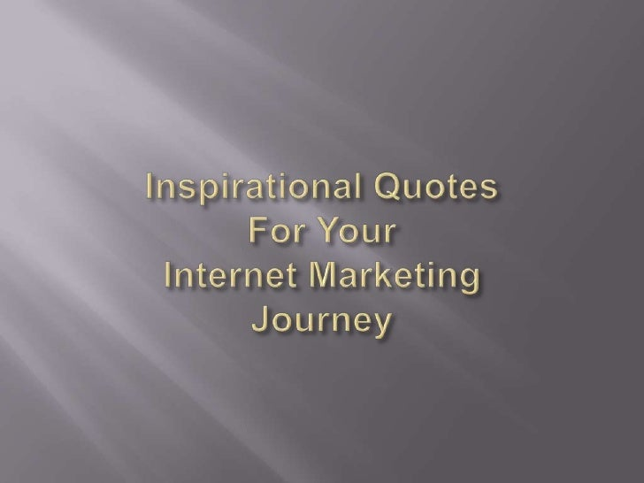 inspirational quotes for your internet marketing journey