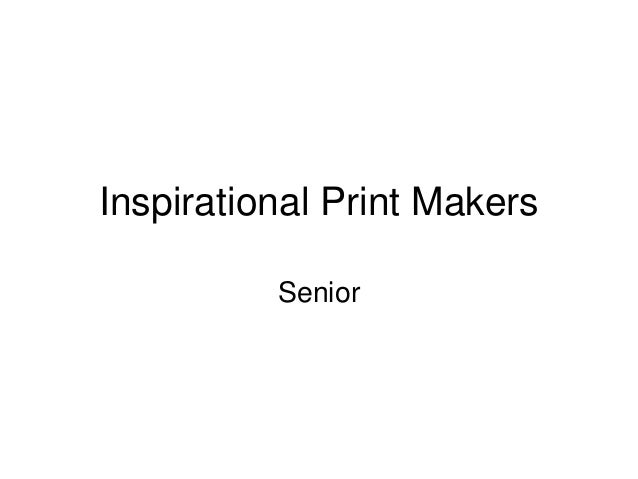 Inspirational Print Makers Senior