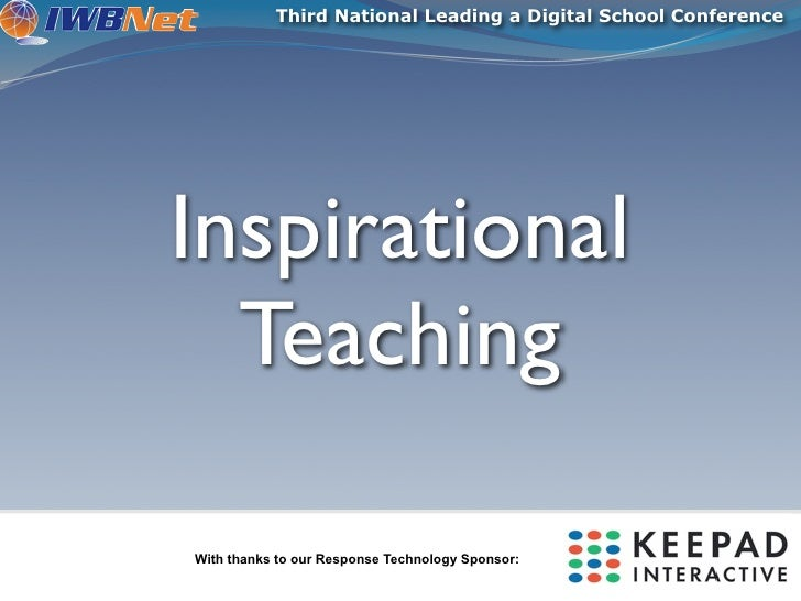Third National Leading a Digital School Conference     Inspirational   Teaching  With thanks to our Response Technology Sp...