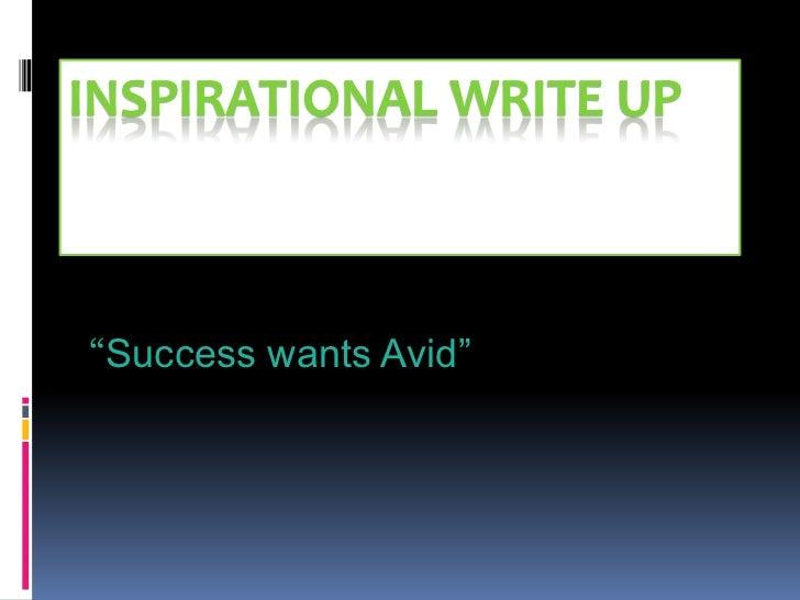 "INSPIRATIONAL WRITE UP""Success wants Avid"""