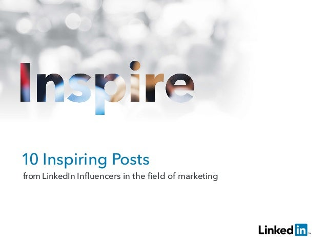 Inspiration for Marketers: 10 Inspiring Posts from LinkedIn Influencers