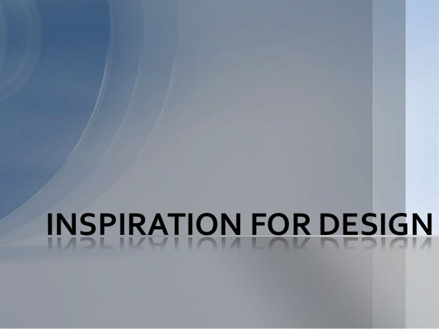 Inspiration of design