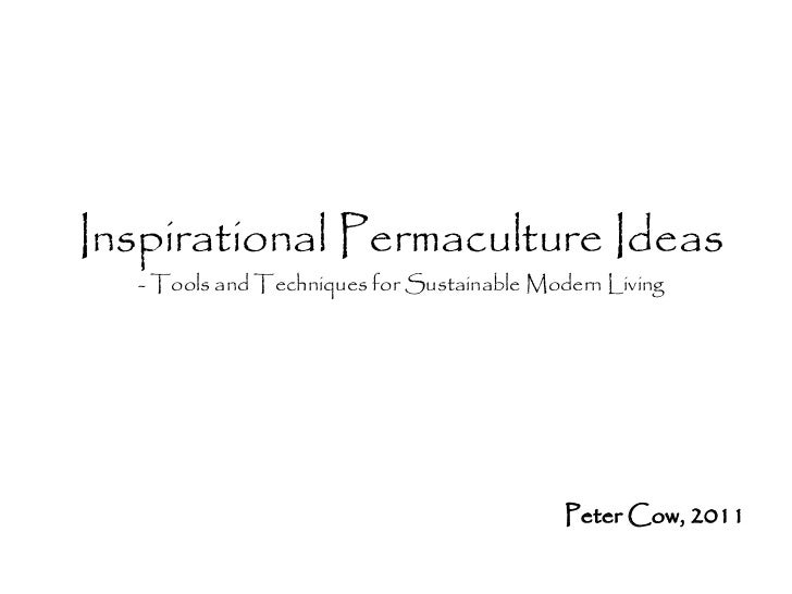 Some inspirational Permaculture ideas for sustainable living.