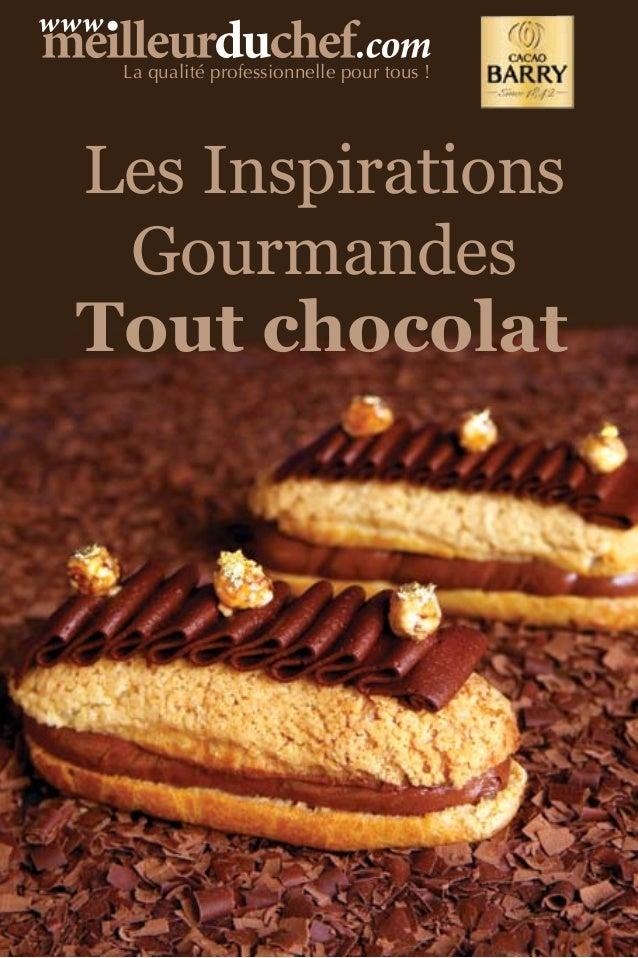 Les Inspirations Gourmandes Tout chocolat La qualité professionnelle pour tous !
