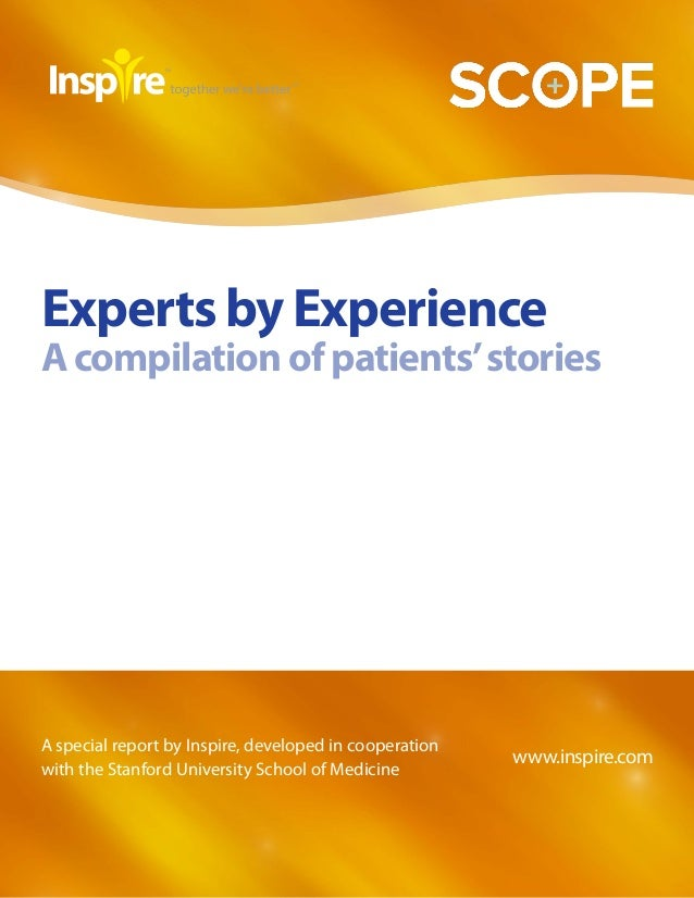 Experts by Experience--A compilation of patients' stories