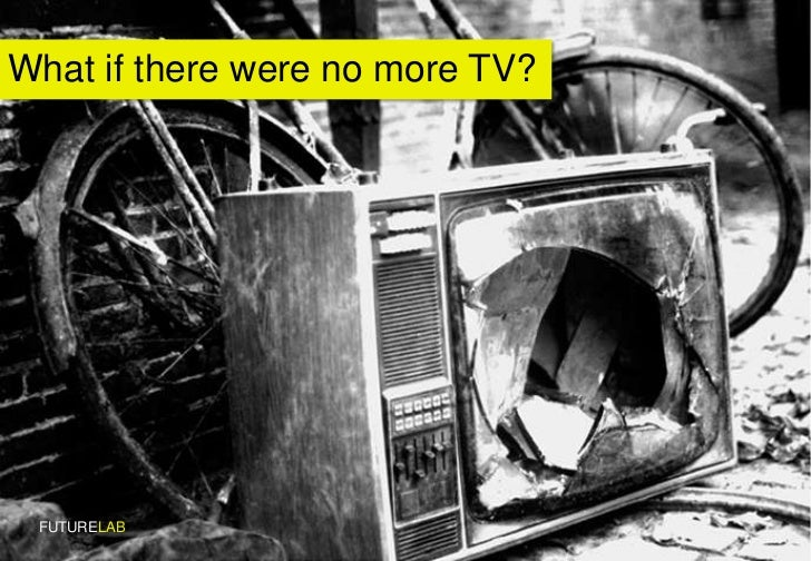 What if there were no more TV?      FUTURELAB