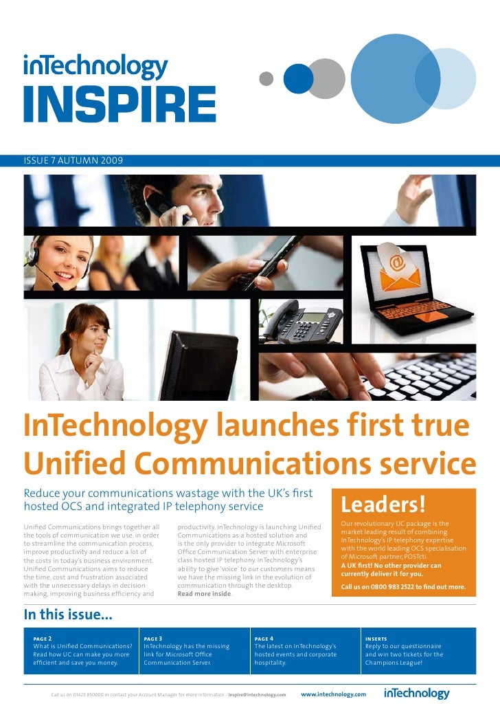ISSUe 7 AUTUMn 2009     InTechnology launches first true Unified Communications service Reduce your communications wastage...