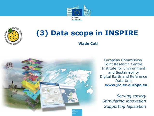 (3) Data scope in INSPIRE Vlado Cetl  European Commission Joint Research Centre Institute for Environment and Sustainabili...