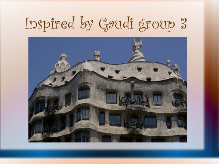 Inspired by Gaudi group 3
