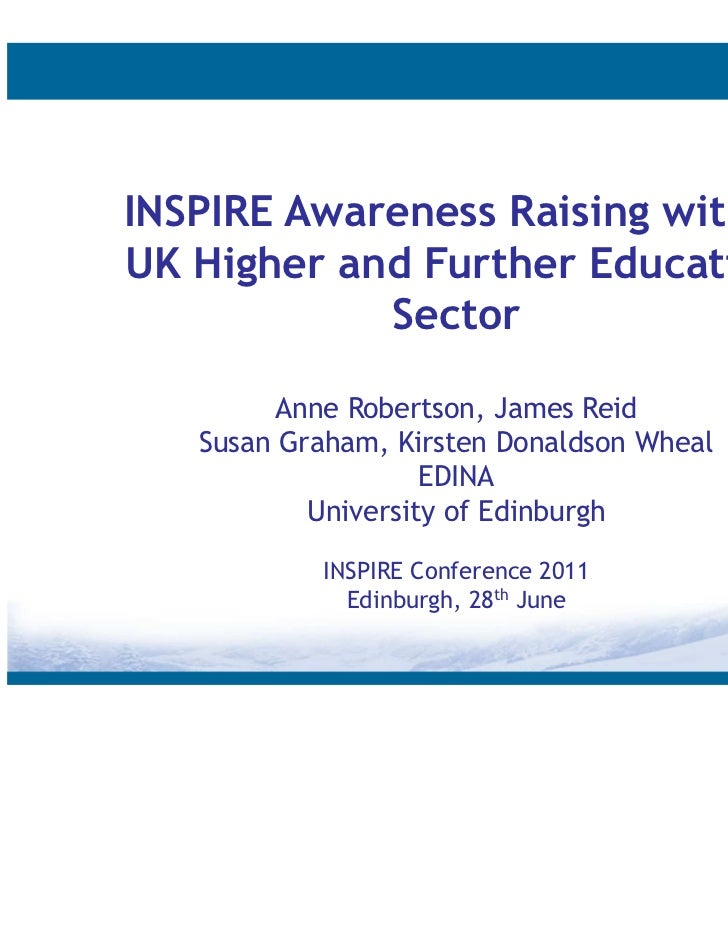 INSPIRE Awareness Raising withinUK Higher and Further Education            Sector         Anne Robertson, James Reid   Sus...