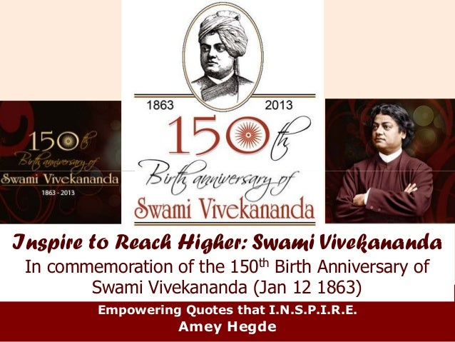 Inspire to Reach Higher: Swami Vivekananda In commemoration of the 150th Birth Anniversary of        Swami Vivekananda (Ja...