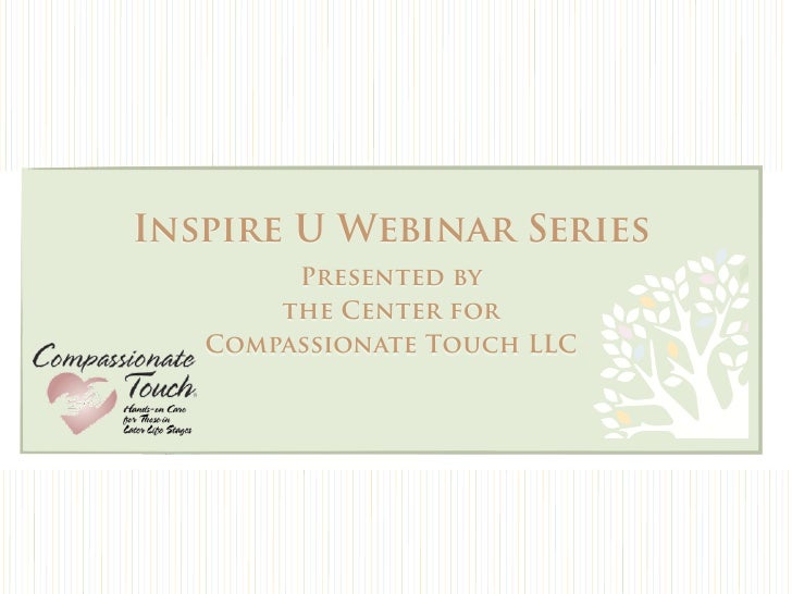 Inspire U with Grace Terry Presented by the Center for Compassionate Touch LLC