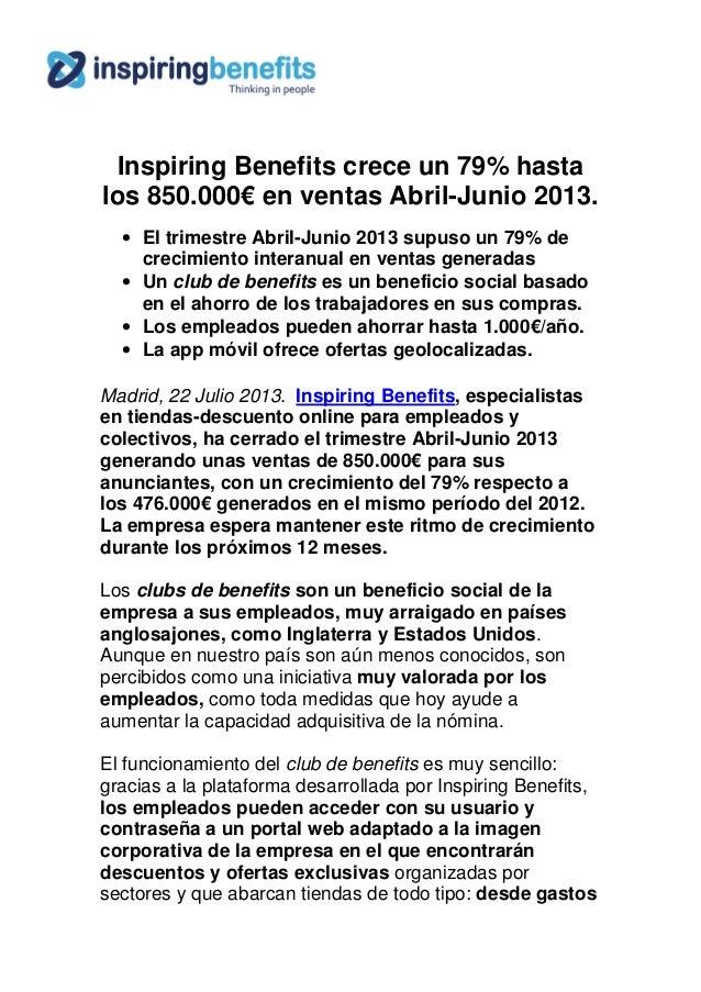 Inspiring Benefits crece un 79% hasta los 850.000€ en ventas Abril-Junio 2013. • El trimestre Abril-Junio 2013 supuso un 7...