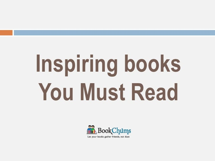 Inspiring books you must read @bookchums