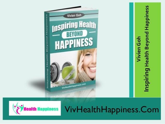 VivHealthHappiness.Com  Vivien Goh Inspiring Health Beyond Happiness
