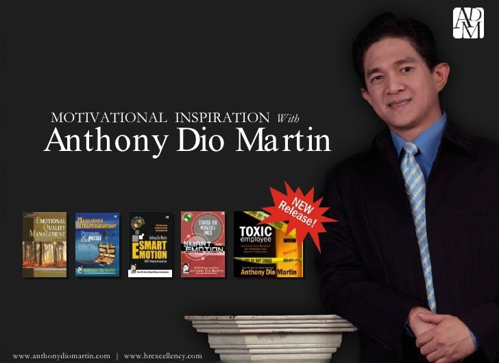 MOTIVATIONAL  INSPIRATION   With Anthony Dio Martin www.anthonydiomartin.com  |  www.hrexcellency.com