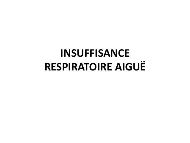 INSUFFISANCE RESPIRATOIRE AIGUË