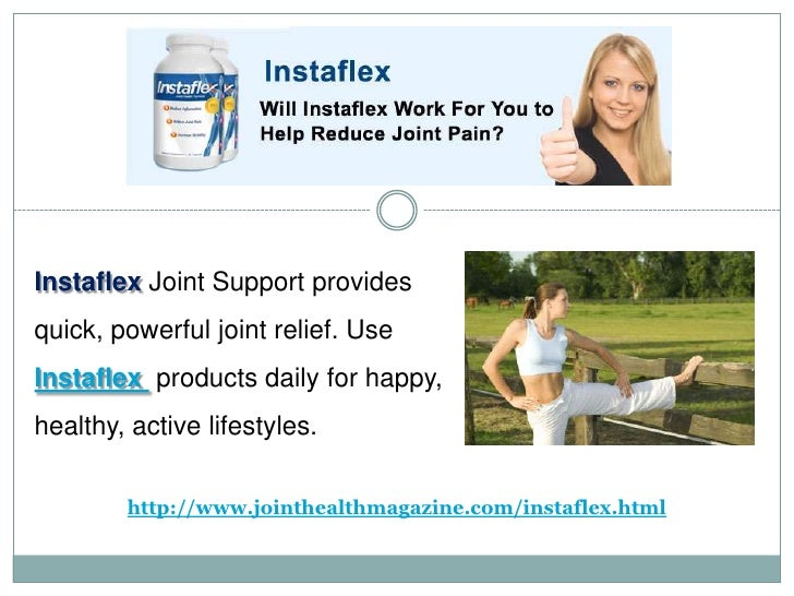 InstaflexJoint Support provides quick, powerful joint relief. Use Instaflexproducts daily for happy, healthy, active lifes...