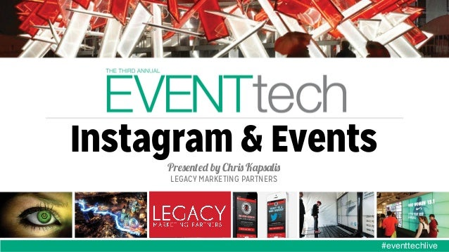 Instagram & Events Presented by Chris Kapsalis LEGACY MARKETING PARTNERS  The image cannot be displayed. Your computer may...