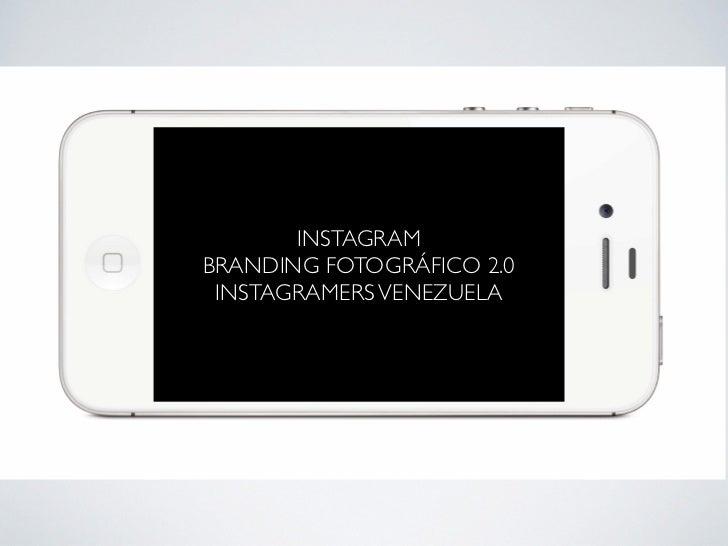 Instagramers venezuela y branding fotográfico 2.0