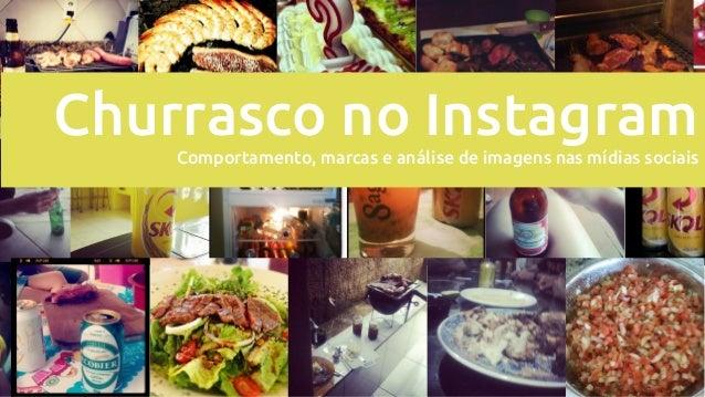Churrasco no Instagram Comportamento, marcas e análise de imagens nas mídias sociais