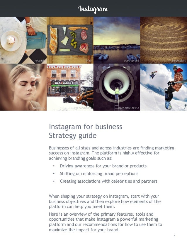 Instagram for business Strategy guide Businesses of all sizes and across industries are finding marketing success on Insta...