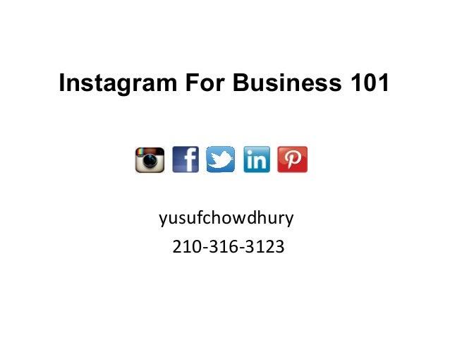 Instagram For Business 101 yusufchowdhury 210-316-3123