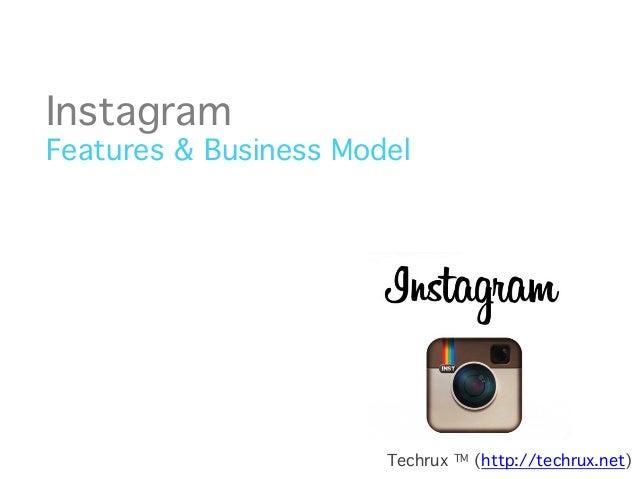 """Instagram   Features & Business Model""""  Techrux  TM  (http://techrux.net)"""