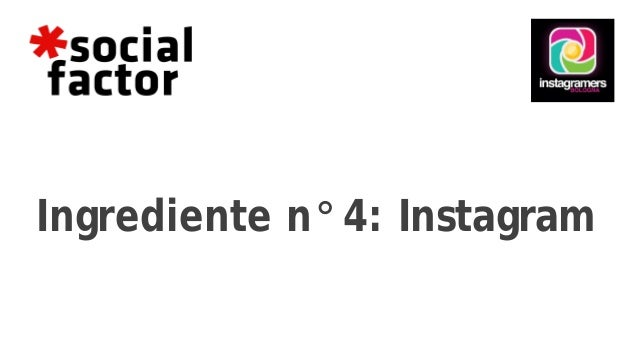 Ingrediente n° 4: Instagram